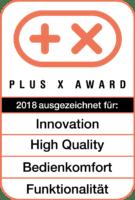 Auszeichnung Plus X Award 2018 - Innovation, High Quality, Bedienkomfort, Funktionalität
