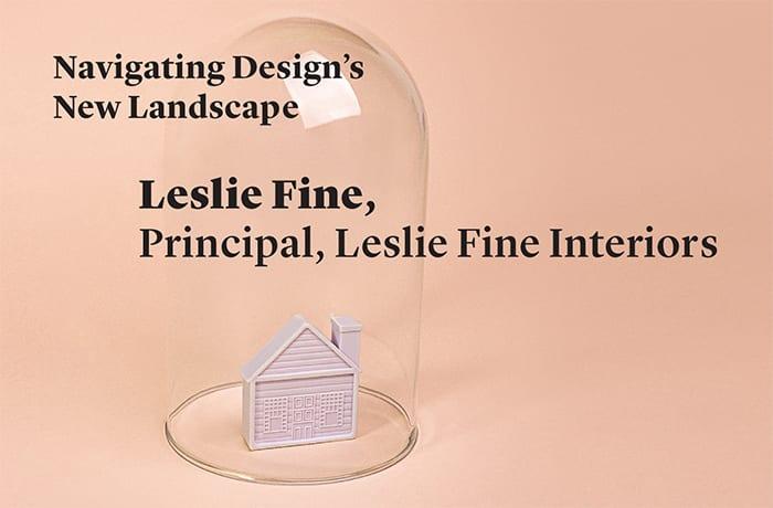 Design dialog Leslie fine interiors