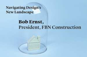 Design dialog Bob Ernst, FBN Construction