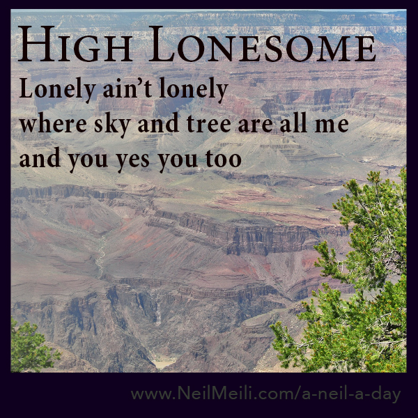 Lonely ain't lonely where sky and tree are all me and you yes you too