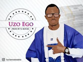 Luciano Da Abia Ft. TR- Rockz – Uzo Ego