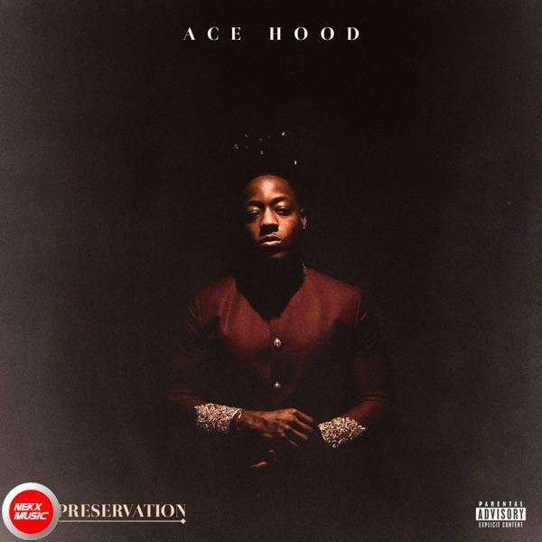 EP: Ace Hood - Self Preservation | FREE ZIP (2020)