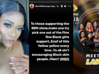 """""""Enough of supporting fair girls every time, pick a black girl this year"""" – Actress, Nkechi Blessing tells BBNaija viewers"""