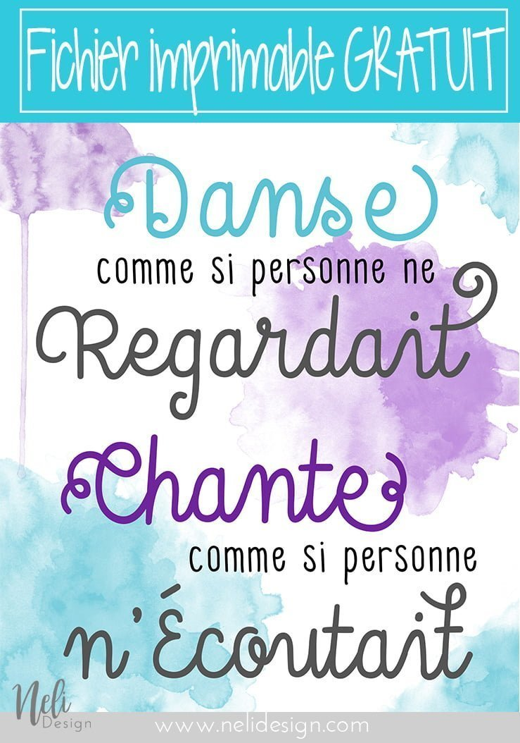 Citation Fichier imprimable gratuit Danse comme si personne ne regardait Chante comme si personne n'écoutait Free Quote Printable Dance like no one's watching Sing like no one's listening