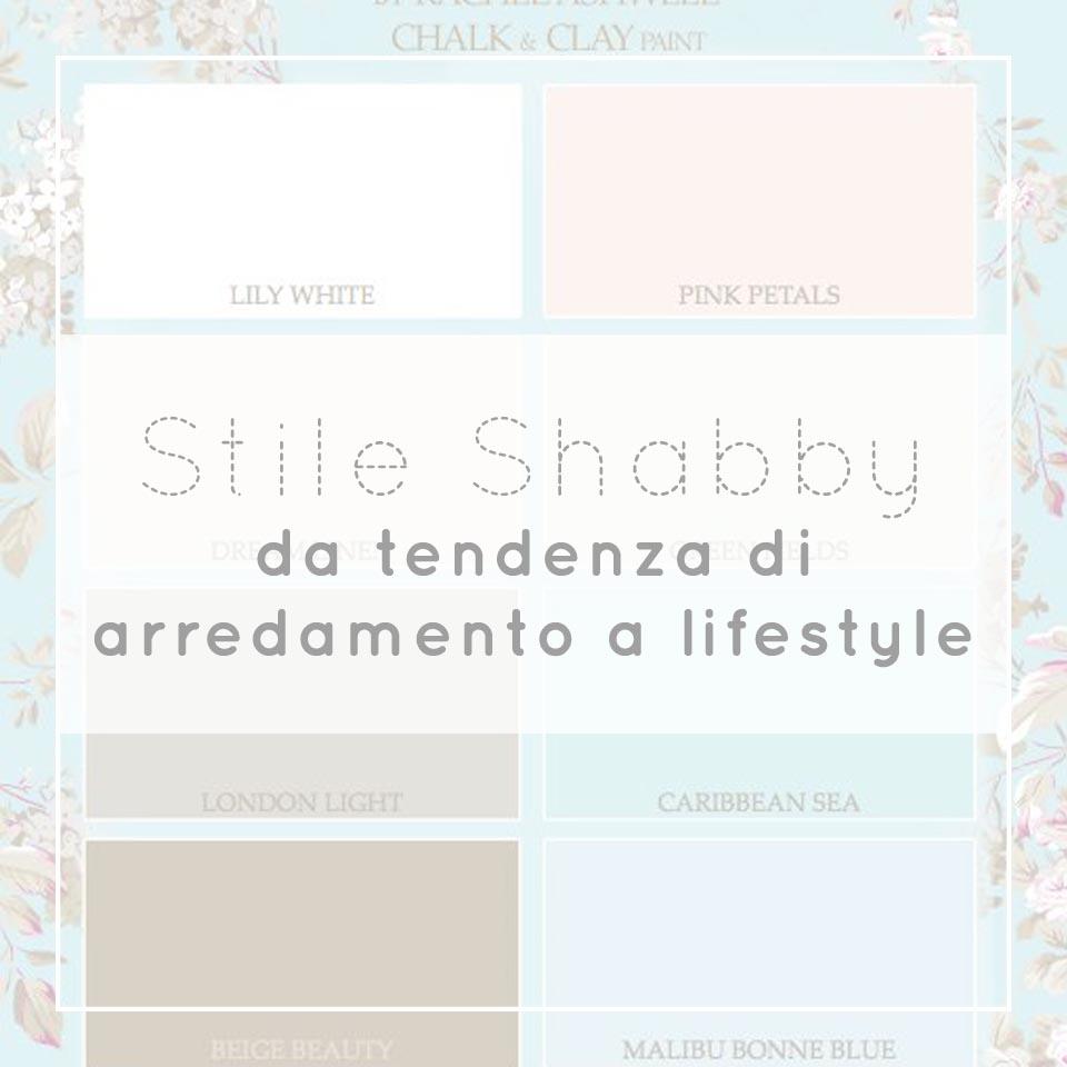 Stile Shabby Chic: da tendenza di arredamento a lifestyle