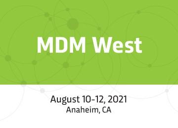 MDM West 2021 – Anaheim, CA