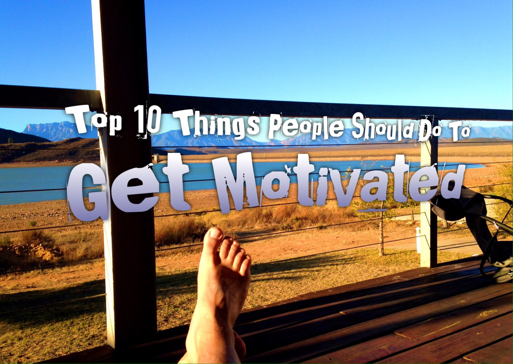 top 10 things people should do to get motivated