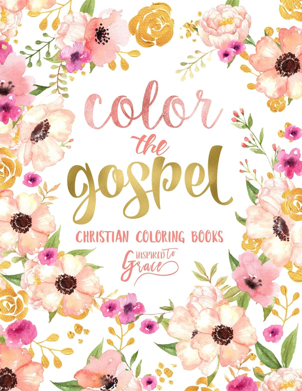 Color The Gospel Inspired To Grace Christian Coloring