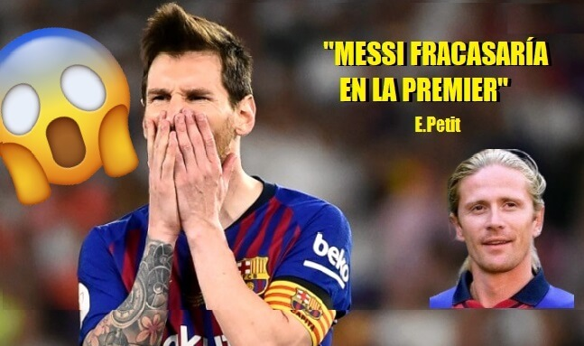 Messi fracasaría en la Premier League | Emmanuel Petit