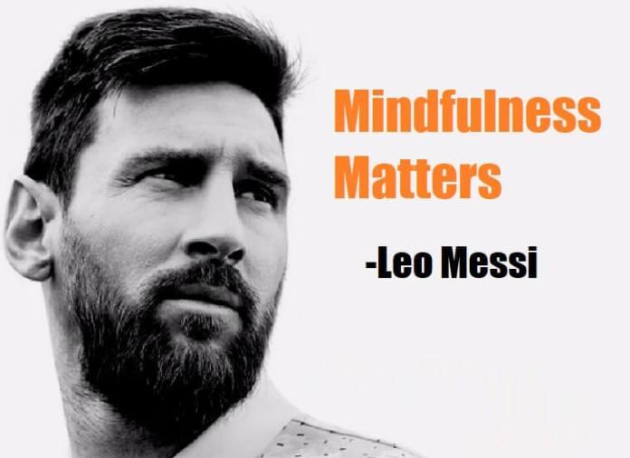 Leo Messi y el Mindfulness para la Fortaleza Mental