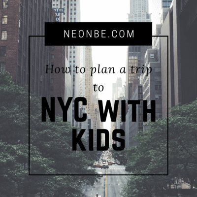 How To Plan A Trip To NYC With Kids