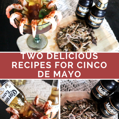 Two Delicious Recipes For Cinco De Mayo