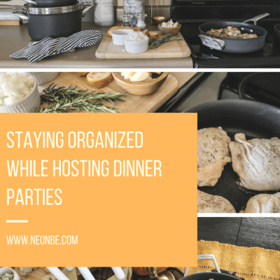 Staying Organized While Hosting Dinner Parties