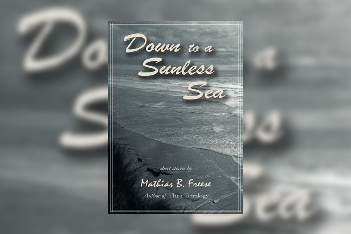 """Review: """"Down To A Sunless Sea"""" by Mathias Freese"""