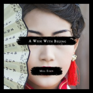 A digital copy of A Week With Beijing by Meg Eden.
