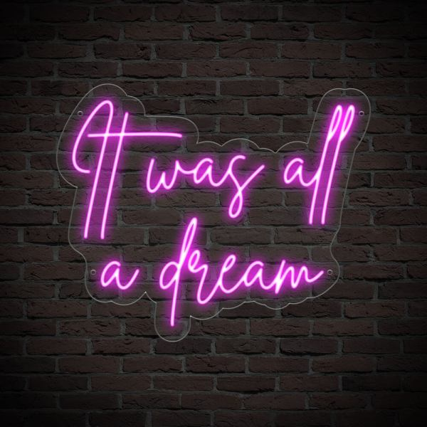 It was all a dream neon sign - Transparent