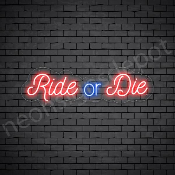 Motorcycle Neon Sign Ride Or Die 24x7