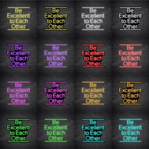 Be Excellent To Each Other Neon Sign