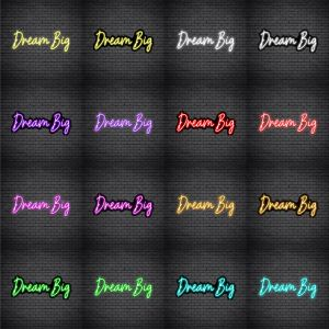 Dream Big V4 Neon Sign