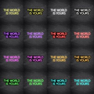 The World Is Yours V2 Neon Sign