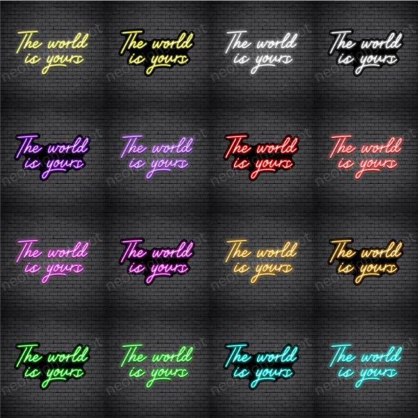 The World Is Yours V5 Neon Sign