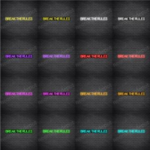 Break The Rules V5 Neon Sign