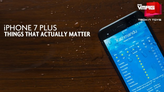 TECH & TOYS: iPhone 7 Plus – Things That Actually Matter