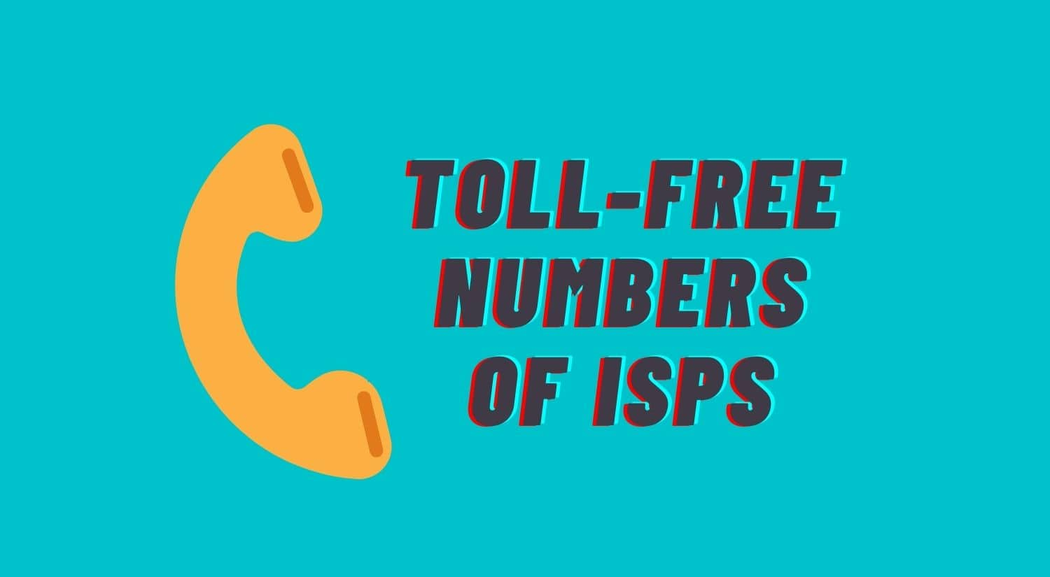 Toll free numbers of ISPs