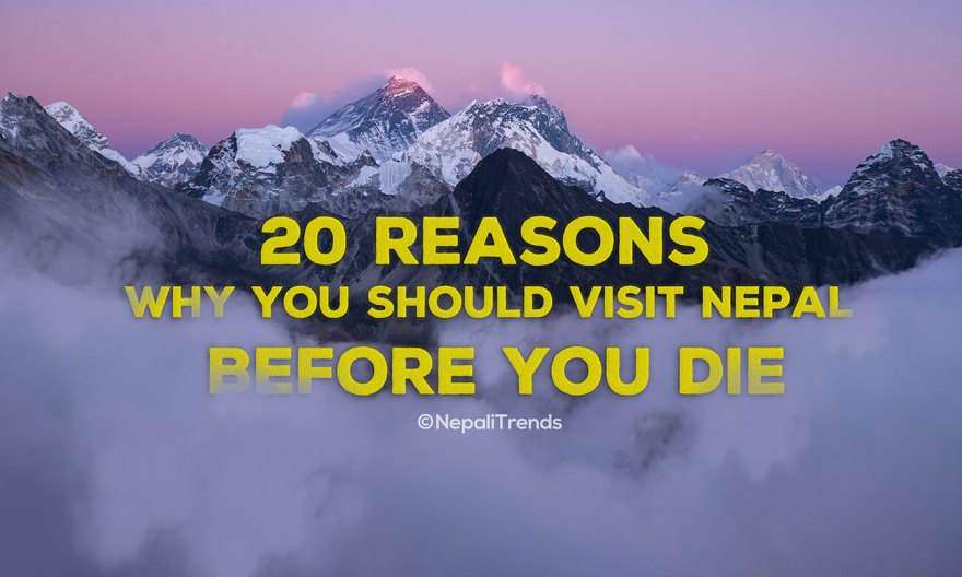 Reasons to visit Nepal once in a life