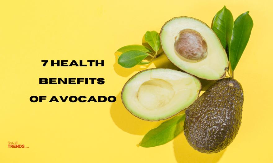 7 health benefits of Avocado