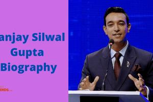 Sanjay Silwal Gupta Biography