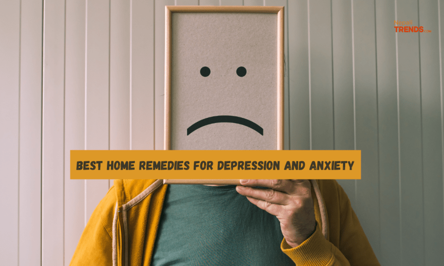 Best home remedies for depression and anxiety