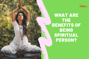 What are the benefits of being spiritual person
