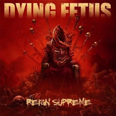 Dying Fetus Reign Supreme full album streaming