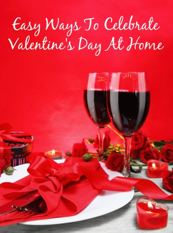 Easy Ways to Celebrate Valentine's Day at Home