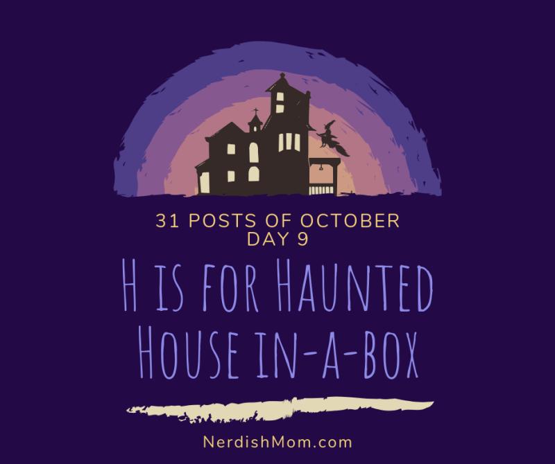 H is for haunted house in-a-box