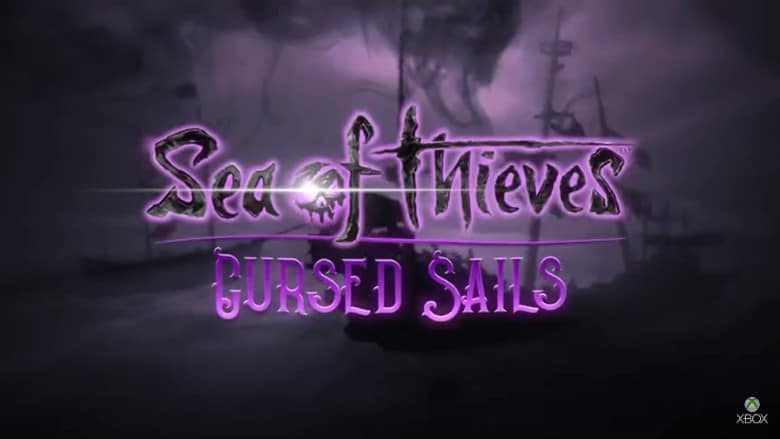 Sea Of Thieves Cursed Sails Dated Trailer Nerd Much