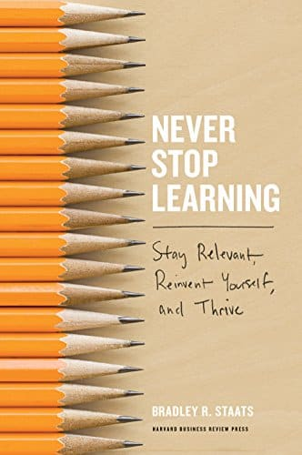 Never Stop Learning Stay Relevant Reinvent Yourself and Thrive.jpg