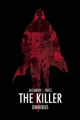The Killer OmnibusMatz and Luc JacamonArchaia EntertainmentJuly 13, 2013Pre-Order Now
