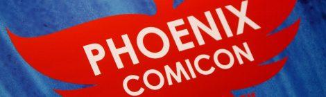 PHXCC 2013: My Phoenix Comicon Panel Top Picks! (Fri., Sat. and Sun.)