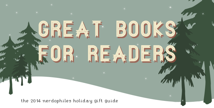 Holiday Gift Guide: Great Gifts for the Nerdy Readers Out There
