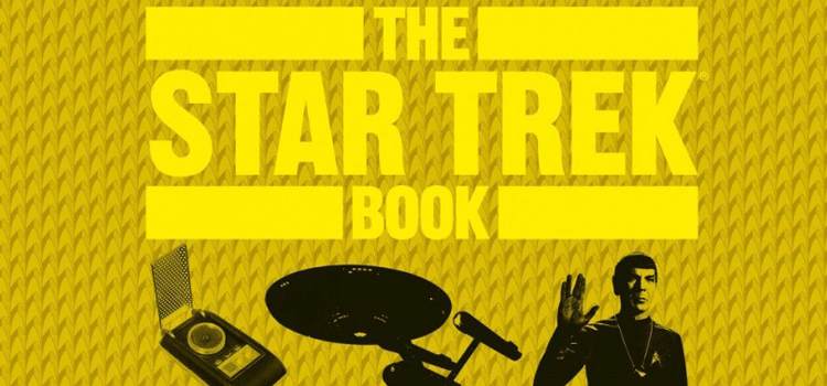 """We love """"The Star Trek Book"""" - Which Celebrates 50 Years of the Franchise in a Single, Beautiful Volume"""