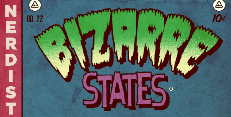 The Pod Nod: Bizarre States is a Delightful Mix of the Occult and the Strange