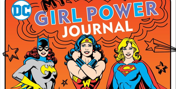 'My Girl Power Journal' Offers A Variety of Fun, Inspiring Prompts for All the Supergirls Out There!