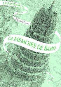 La memoria di Babele - volume terzo della saga de L'attraversaspecchi