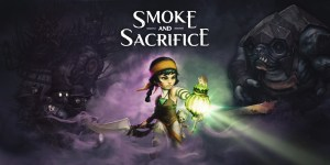 Smoke and Sacrifice - Recensione