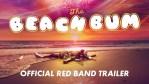 The Beach Bum: il red band trailer del nuovo film di Matthew MacConaughey