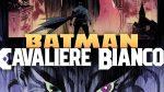 Batman: Cavaliere Bianco vol. 1 - La recensione