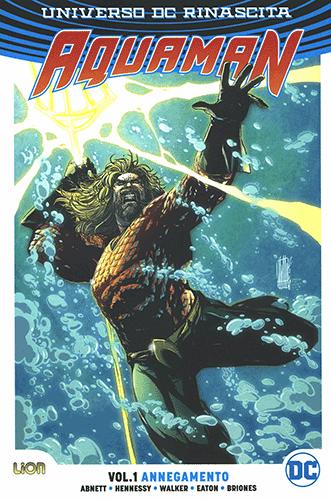 AQUAMAN VOL. 1 – ANNEGAMENTO | REBIRTH COLLECTION - RW Edizioni: annunciate le uscite DC Comics del 16 marzo 2019