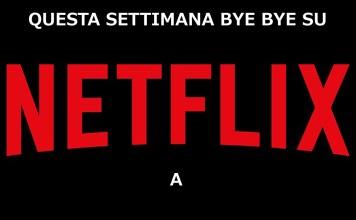 Netflix cancellazioni marzo settimana catalogo film serie tv